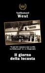 Il giorno della locusta (Italian Edition) - Nathanael West