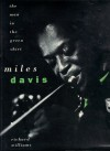 Miles Davis: the man in the green shirt - Richard Williams