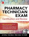 Pharmacy Technician Exam Certification and Review - Kristy Malacos, Allison Cannon, Jodi Dreiling, Eric Schmidt