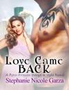 Love Came Back (Pyro-Princess Design and Style) - Stephanie Nicole Garza