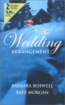 The Wedding Arrangement - Barbara Boswell, Raye Morgan