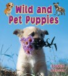 Wild and Pet Puppies - Bobbie Kalman