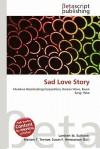 Sad Love Story - Lambert M. Surhone, VDM Publishing, Susan F. Marseken
