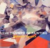 The Triumph of Painting: The Complete Volume - Saatchi Gallery, The Saatchi Gallery