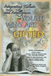 Youth Who Are Gifted: Integrating Talents and Intelligence - Sheila Nelson, Phyllis Livingston