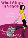 What Stays in Vegas - Beth Labonte