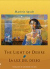 The Light of Desire: La Luz del Deseo - Marjorie Agosín, Lori Marie Carlson