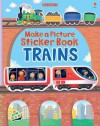 Make a Picture Sticker Book: Trains - Felicity Brooks