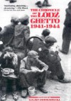 The Chronicle of the Lodz Ghetto, 1941-1944 - Lucjan Dobroszycki, Richard Lourie, Joachim Neugroschel