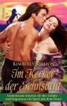 Im Kerker der Sehnsucht: Gemeinsam trotzten sie der Gefahr - und begannen ein Spiel mit dem Feuer (German Edition) - Kimberly Killion, Sabine Schilasky