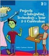 Projects for Integrating Technology in Your 3-5 Curriculum - Gary B. Shelly, Connie Morrison, Thomas Cashman