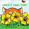 Where Is Tippy Toes? - Betsy Lewin