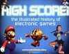 High Score! The Illustrated History of Electronic Games - Rusel DeMaria, Johnny L. Wilson