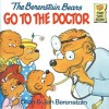 The Berenstain Bears Go to the Doctor - Stan Berenstain, Jan Berenstain