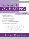 Encyclopedia of Counseling: Master Review and Tutorial for the National Counselor Examination, State Counseling Exams, and the Counselor Preparation Comprehensive Examination - Howard Rosenthal