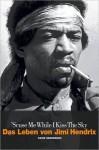 Scuse Me While I Kiss The Sky - Das Leben von Jimi Hendrix - David Henderson