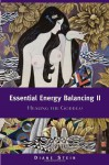 Essential Energy Balancing II: Healing the Goddess - Diane Stein