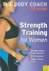 Strength Training for Women: Build Stronger Bones, Leaner Muscles and a Firmer Body with Australia's Body Coach - Paul Collins