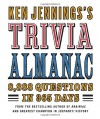 Ken Jennings's Trivia Almanac: 8,888 Questions in 365 Days - Ken Jennings