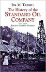 The History of the Standard Oil Company: Briefer Version - Ida Minerva Tarbell, David M. Chalmers