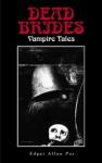 Dead Brides: Vampire Tales - Edgar Allan Poe, Jeremy Reed