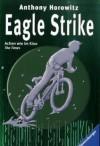 Eagle Strike Ein Fall Fuer Alex Rider. - Anthony Horowitz
