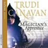 The Magician's Apprentice - Trudi Canavan, Samantha Bond, Rosamund Pike