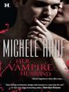 Her Vampire Husband (Wicked Games) - Michele Hauf