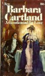 A Gentleman in Love - Barbara Cartland