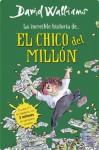 La increíble historia de... El chico del millón (Spanish Edition) - David Walliams