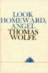 Look Homeward Angel - Thomas Wolfe