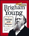 Brigham Young: Mormon and Pioneer - Charnan Simon