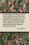 Dosparth Edeyrn Davod Aur; Or, the Ancient Welsh Grammar, Which Was Compiled by Royal Command in the Thirteenth Century by Edeyrn the Golden Tongued - John Williams