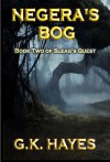 Negera's Bog (Sleag's Quest, #2) - G.K. Hayes
