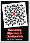 Overcoming Objections to Christian Faith (Search for Truth Series) - Brian Johnston, Hayes Press