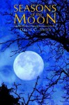 Seasons of the Moon - David C. Smith