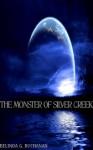 The Monster of Silver Creek - Belinda G. Buchanan