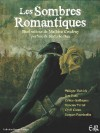 Les Sombres Romantiques - Philippe Halvick, Jess Kaan, Céline Guillaume, Cyril Carau