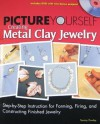 Picture Yourself Creating Metal Clay Jewelry - Tammy Powley