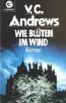 Wie Blüten im Wind (Foxworth Hall, #2) - V.C. Andrews