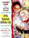 Chicken Soup for Little Souls: Della Splatnuk, Birthday Girl - Lisa McCourt, Pat Porter