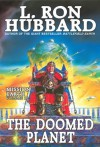 Doomed Planet, the: Mission Earth Volume 10 - L. Ron Hubbard