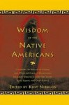 Wisdom of the Native Americans - Kent Nerburn