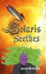 Solaris Seethes - Janet McNulty
