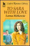 To Sara - With Love - Lorna McKenzie