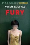 Fury: True Tales of a Good Girl Gone Ballistic - Koren Zailckas