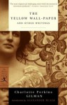 The Yellow Wall-Paper and Other Writings - Charlotte Perkins Gilman, Alexander Black