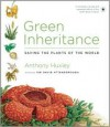 Green Inheritance: Saving the Plants of the World - Anthony Huxley, David Attenborough