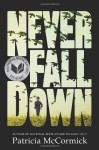 Never Fall Down: A Novel - Patricia McCormick