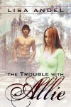 The Trouble with Allie - Lisa Andel